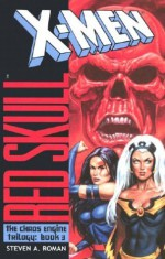 X-Men/Red Skull: The Chaos Engine - Steven A. Roman