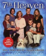 7th Heaven: Four Years with the Camden Family - Cathy East Dubowski, Mark Dubowski, Brenda Hampton