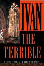 Ivan the Terrible - Pierre Stephen Robert Payne, Pierre Stephen Robert Payne, Nikita Romanoff