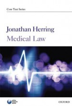 Medical Law (Core Texts Series) - Jonathan Herring