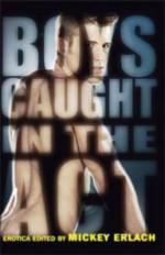Boys Caught in the ACT - Mickey Erlach, Shane Allison, Stephen Osborne, Wayne Mansfield, Jay Starre, Rob Rosen, Ryan Field, Jayden Blake, Landon Dixon, DesertMac, Justin Shepherd, Logna Zachary, Scott James