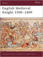 English Medieval Knight 1300-1400 - Christopher Gravett