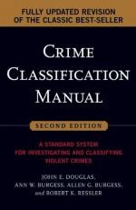 Crime Classification Manual: A Standard System for Investigating and Classifying Violent Crimes - John Douglas, Ann W. Burgess, Allen G. Burgess, Robert K. Ressler