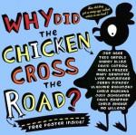 Why Did the Chicken Cross the Road? - Jon Agee, Harry Bliss, David Catrow, Tedd Arnold, David Shannon, Chris Raschka, Chris Sheban, Vladimir Radunsky, Marla Frazee, Judy Schachner, Jerry Pinkney
