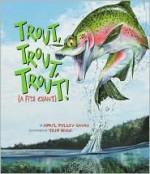 Trout, Trout, Trout!: A Fish Chant (American City Series) - April Pulley Sayre, Trip Park