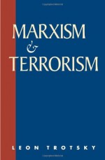 Marxism and Terrorism - Leon Trotsky