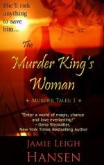 The Murder King's Woman (Murder Tales 1) - Jamie Leigh Hansen, Trisha Telep