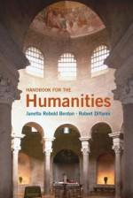 Handbook for the Humanities - Janetta Rebold Benton