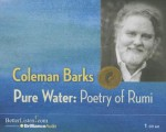 Pure Water: Poetry of Rumi - Rumi, Coleman Barks
