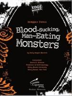 Blood-Sucking, Man-Eating Monsters - Kelly Barnhill, David D. Gilmore