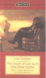 Death of Ivan Ilych and Other Stories - Leo Tolstoy, Hugh McLean