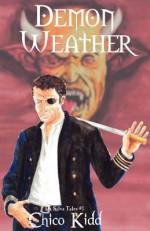 Demon Weather: The Da Silva Tales Vol. 1 - Chico Kidd