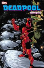 Deadpool Classic, Vol. 6 - Gus Vazquez, Paco Diaz Luque, Sal Velluto, Glenn Herdling, Andy Smith, Jim Calafiore, Christopher J. Priest