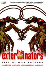 The Exterminators, Vol. 3: Lies of Our Fathers - Simon Oliver, Tony Moore, Mike Hawthorne, John Lucas