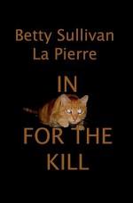 In for the Kill - Betty Sullivan La Pierre