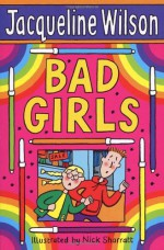 Bad Girls - Jacqueline Wilson, Nick Sharratt