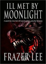 Ill Met By Moonlight - Frazer Lee