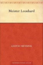 Meister Leonhard (German Edition) - Gustav Meyrink