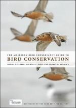 The American Bird Conservancy Guide to Bird Conservation - Daniel J. Lebbin, Michael J. Parr, George H. Fenwick, Jonathan Franzen