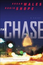 Chase, The ( Book #1): A Novel - Susan Wales, Robin Shope