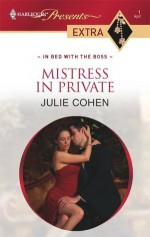 Mistress in Private (In Bed With the Boss) - Julie Cohen