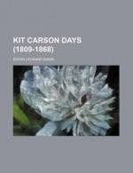 Kit Carson Days (1809-1868) - Edwin L. Sabin