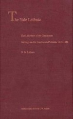 The Labyrinth of the Continuum: Writings on the Continuum Problem 1672-86 - Gottfried Wilhelm Leibniz, Richard T. W. Arthur