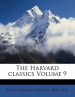 The Harvard Classics Volume 9 - Charles William Eliot