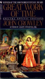 Great Work of Time - John Crowley