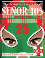 Señor 105 and the Secret Santa - Stuart Douglas