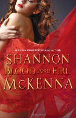 Blood and Fire - Shannon McKenna