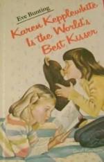 Karen Kepplewhite Is the World's Best Kisser - Eve Bunting