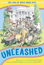Unleashed: The Lives of White House Pets - The Kennedy Center, Ard Hoyt, Ronald Kidd