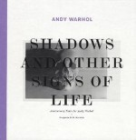 Andy Warhol: Shadows and Other Signs of Life - Benjamin H.D. Buchloh