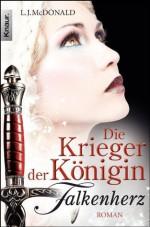 Die Krieger der Königin: Falkenherz: Roman (Knaur TB) (German Edition) - L. J. McDonald, Vanessa Lamatsch