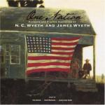 One Nation: Patriots And Pirates Portrayed By N. C. Wyeth And James Wyeth - N.C. Wyeth, Tom Brokaw, Jamie Wyeth