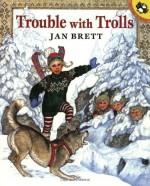 Trouble with Trolls - Jan Brett