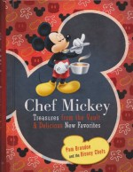 Chef Mickey: Treasures From the Vault & Delicious New Favorites - Pam Brandon