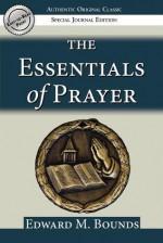 The Essentials of Prayer - Edward Bounds