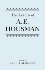 The Letters of A. E. Housman - A.E. Housman