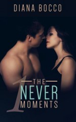 The Never Moments - Diana Bocco