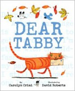 Dear Tabby - David Roberts (Illustrator), Carolyn Crimi