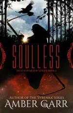 Soulless (Death Warden Series) (Volume 1) - Amber Garr