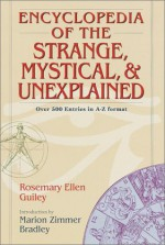 Encyclopedia of the Strange, Mystical, and Unexplained - Rosemary Ellen Guiley
