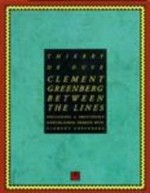 Clement Greenberg: Between The Lines - Thierry De Duve, Brian Holmes