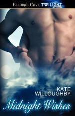 Midnight Wishes (Be-Wished, #3-4) - Kate Willoughby