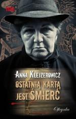 Ostatnią kartą jest śmierć - Anna Klejzerowicz