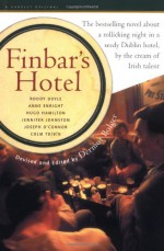 Finbar's Hotel - Dermot Bolger, Colm Tóibín, Roddy Doyle, Joseph O'Connor, Anne Enright, Jennifer Johnston, Hugo Hamilton