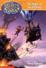 The Tower of the Elf King - Tony Abbott, David Merrell, Tim Jessell