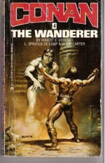 Conan the Wanderer - Robert E. Howard, Lin Carter, L. Sprague de Camp